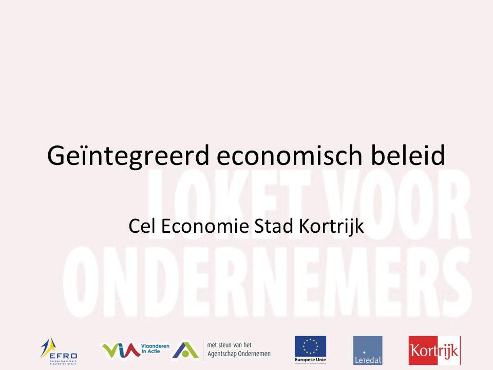 Geïntegreerd economisch beleid Cel Economie Stad Kortrijk
