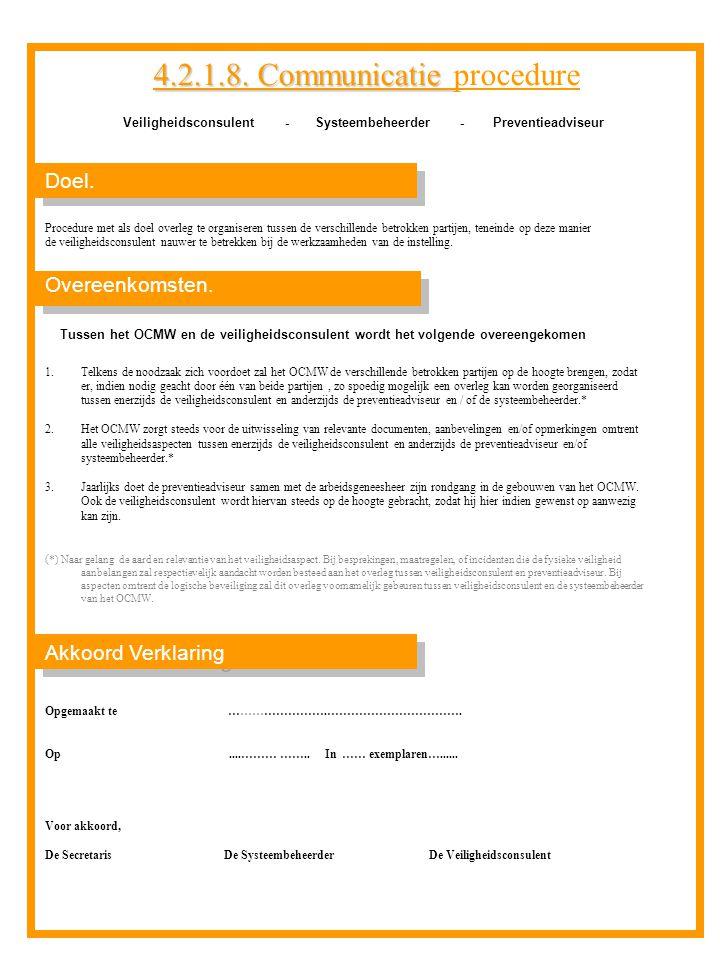 Hoofdstuk 2 – Organisatie 4.7.3.Noodplan van het OCMW Veiligheidsconsulent : II.