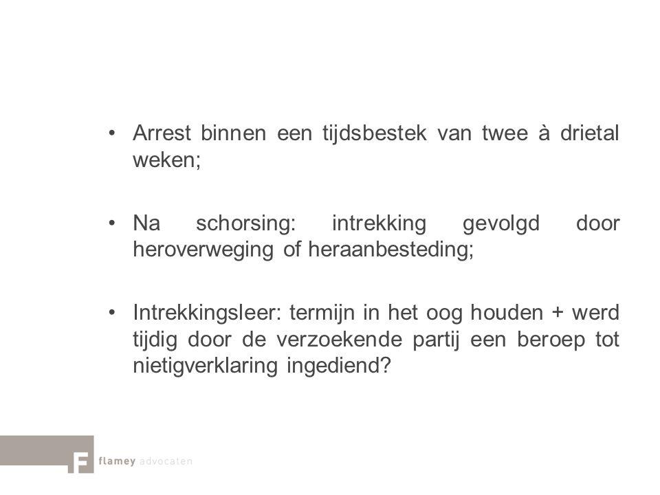 Arrest binnen een tijdsbestek van twee à drietal weken; Na schorsing: intrekking gevolgd door heroverweging of heraanbesteding; Intrekkingsleer: termi