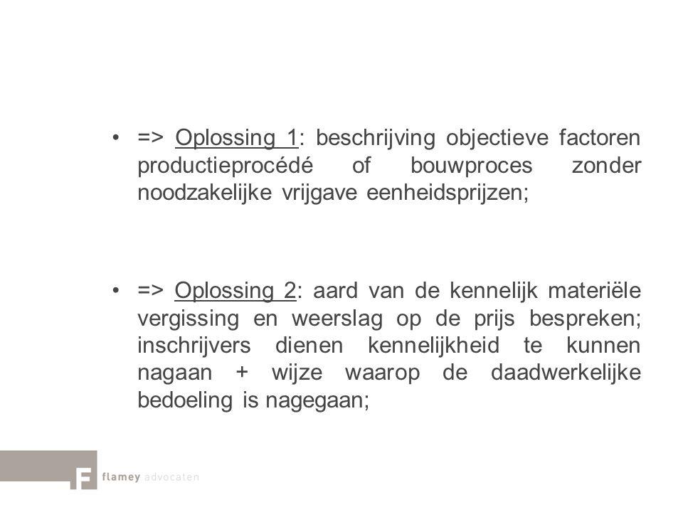 => Oplossing 1: beschrijving objectieve factoren productieprocédé of bouwproces zonder noodzakelijke vrijgave eenheidsprijzen; => Oplossing 2: aard va