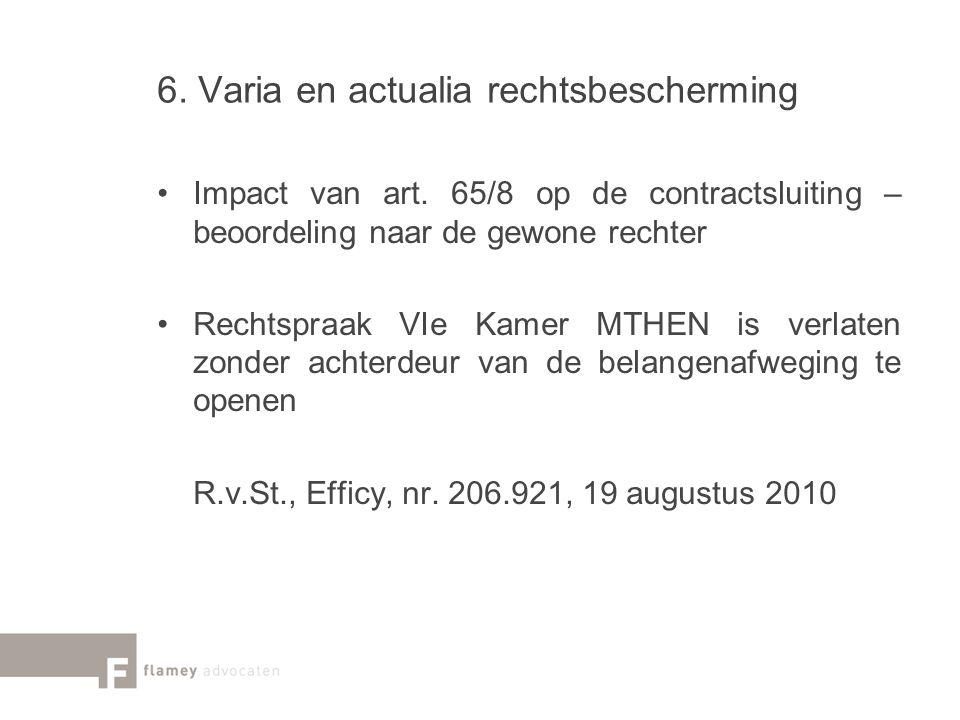 6. Varia en actualia rechtsbescherming Impact van art. 65/8 op de contractsluiting – beoordeling naar de gewone rechter Rechtspraak VIe Kamer MTHEN is