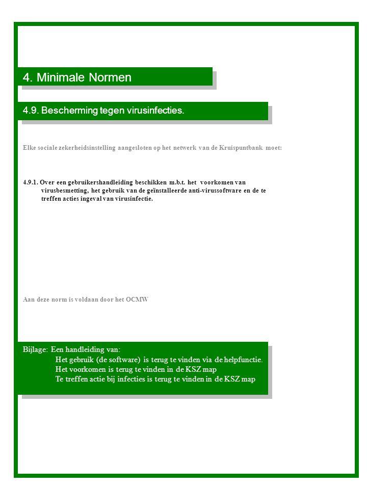 4.Minimale Normen 4.9. Bescherming tegen virusinfecties.