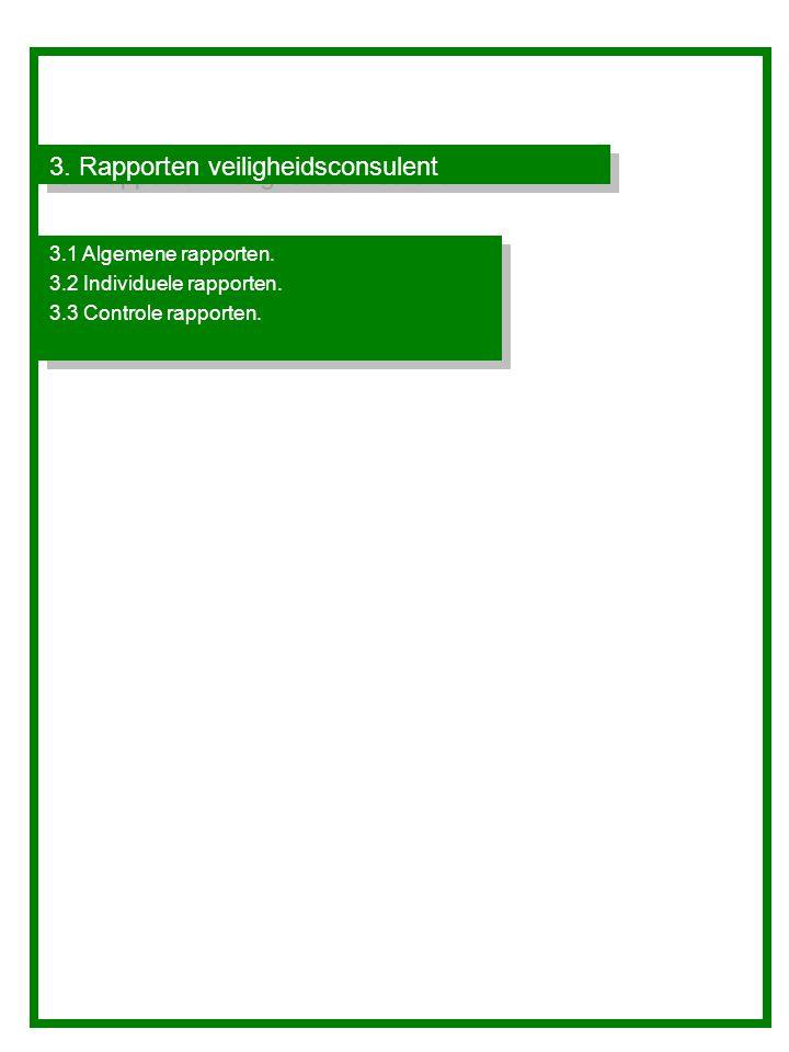 3.Rapporten veiligheidsconsulent 3.1 Algemene rapporten.