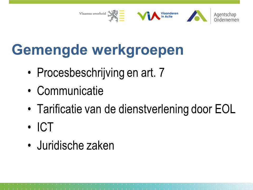 Gemengde werkgroepen Procesbeschrijving en art. 7 Communicatie Tarificatie van de dienstverlening door EOL ICT Juridische zaken