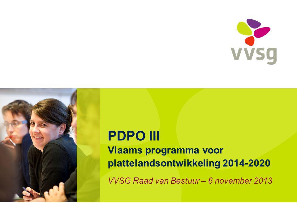 PDPO III Vlaams programma voor plattelandsontwikkeling 2014-2020 VVSG Raad van Bestuur – 6 november 2013