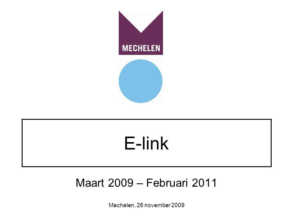 Mechelen, 26 november 2009 E-link Maart 2009 – Februari 2011