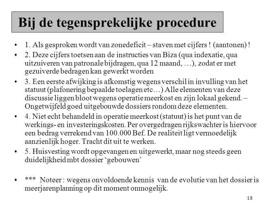 18 Bij de tegensprekelijke procedure 1. Als gesproken wordt van zonedeficit – staven met cijfers .