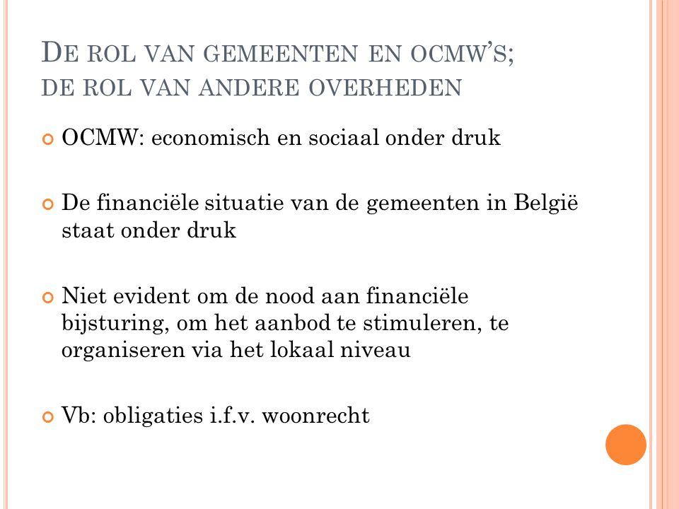 D E ROL VAN GEMEENTEN EN OCMW ' S ; DE ROL VAN ANDERE OVERHEDEN OCMW: economisch en sociaal onder druk De financiële situatie van de gemeenten in Belg
