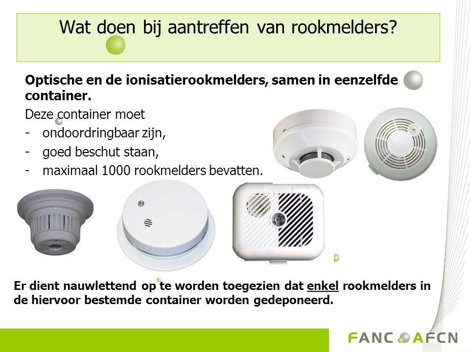 Optische en de ionisatierookmelders, samen in eenzelfde container. Deze container moet -ondoordringbaar zijn, -goed beschut staan, -maximaal 1000 rook