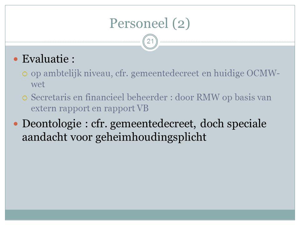 Personeel (2) Evaluatie :  op ambtelijk niveau, cfr.