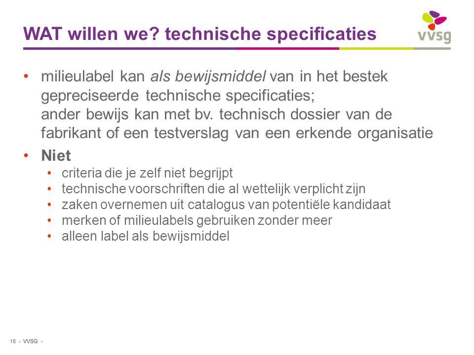 VVSG - WAT willen we? technische specificaties milieulabel kan als bewijsmiddel van in het bestek gepreciseerde technische specificaties; ander bewijs