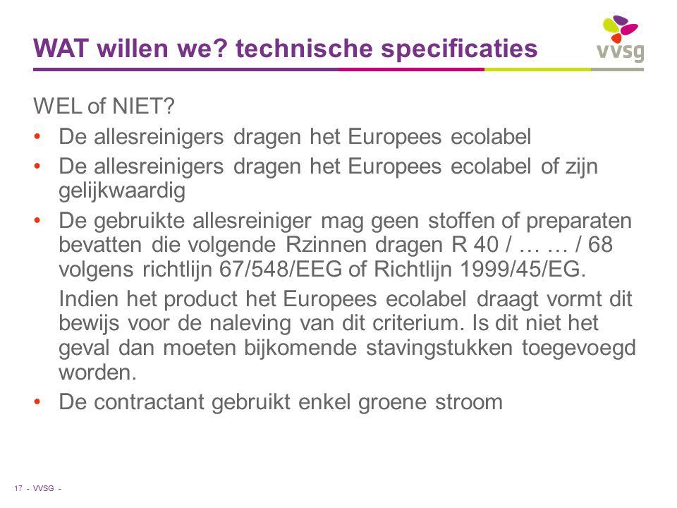 VVSG - WAT willen we? technische specificaties WEL of NIET? De allesreinigers dragen het Europees ecolabel De allesreinigers dragen het Europees ecola