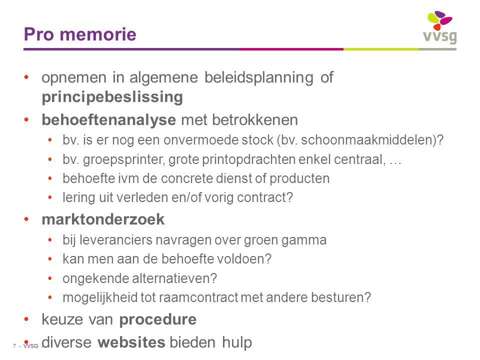 VVSG - Pro memorie opnemen in algemene beleidsplanning of principebeslissing behoeftenanalyse met betrokkenen bv. is er nog een onvermoede stock (bv.