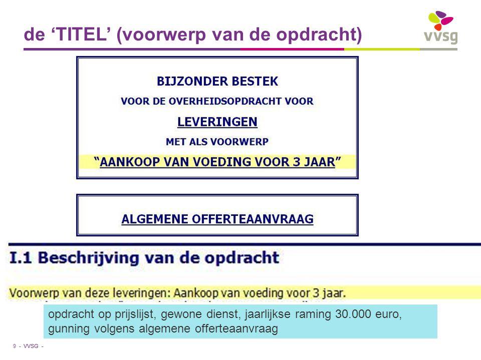 VVSG - de 'TITEL' (voorwerp van de opdracht) 9 - opdracht op prijslijst, gewone dienst, jaarlijkse raming 30.000 euro, gunning volgens algemene offert