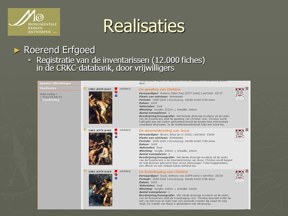 Realisaties ► Roerend Erfgoed  Registratie van de inventarissen (12.000 fiches) in de CRKC-databank, door vrijwilligers