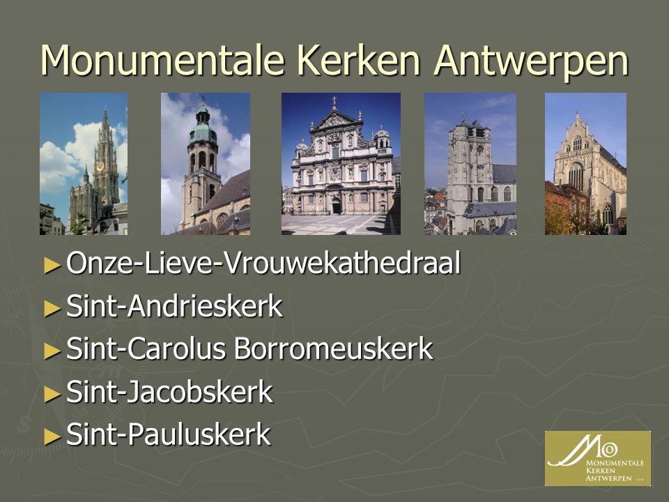 Monumentale Kerken Antwerpen ► Onze-Lieve-Vrouwekathedraal ► Sint-Andrieskerk ► Sint-Carolus Borromeuskerk ► Sint-Jacobskerk ► Sint-Pauluskerk