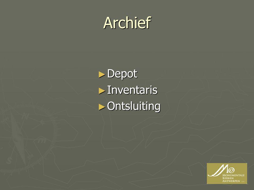 Archief ► Depot ► Inventaris ► Ontsluiting