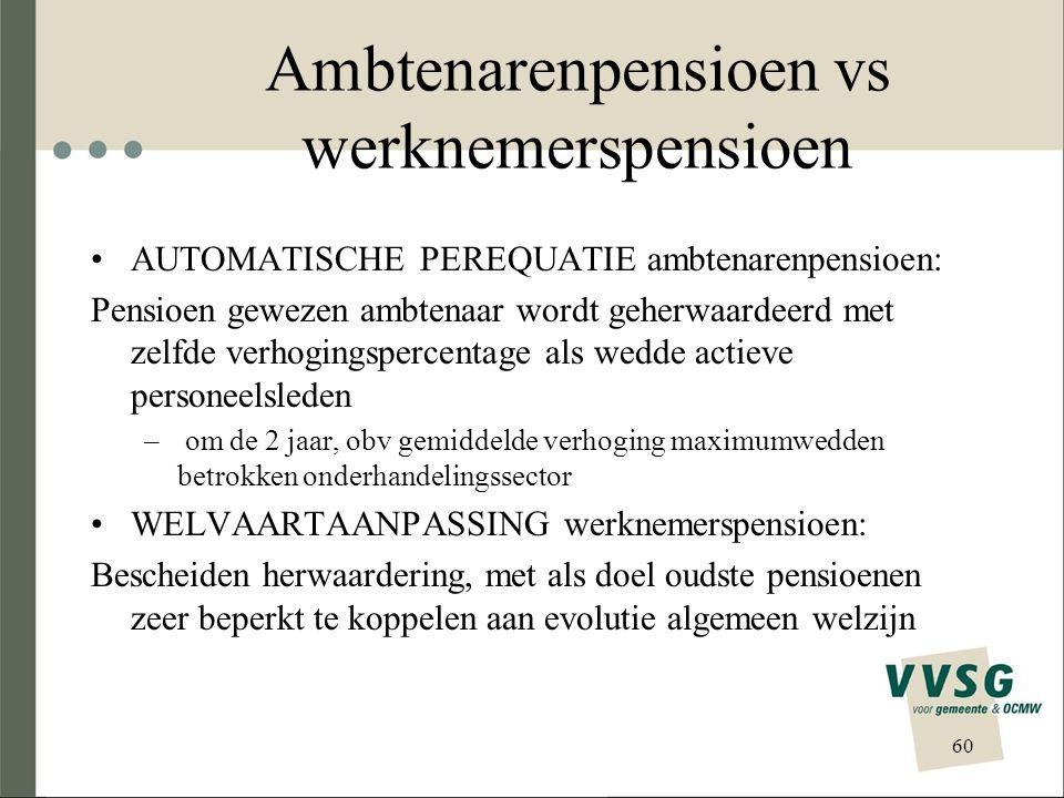 Ambtenarenpensioen vs werknemerspensioen AUTOMATISCHE PEREQUATIE ambtenarenpensioen: Pensioen gewezen ambtenaar wordt geherwaardeerd met zelfde verhog