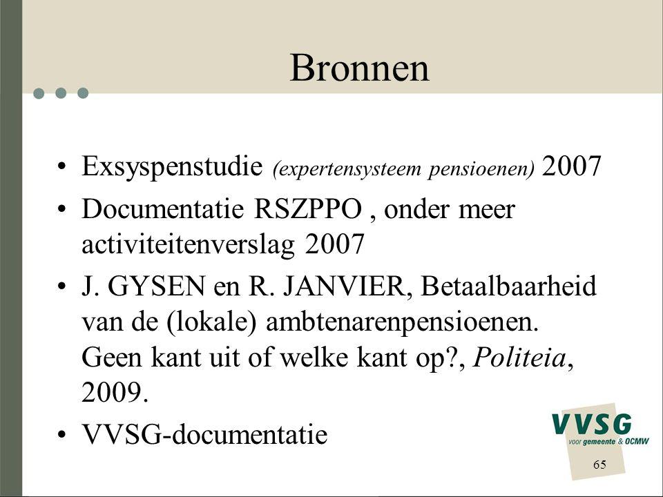 Bronnen Exsyspenstudie (expertensysteem pensioenen) 2007 Documentatie RSZPPO, onder meer activiteitenverslag 2007 J. GYSEN en R. JANVIER, Betaalbaarhe
