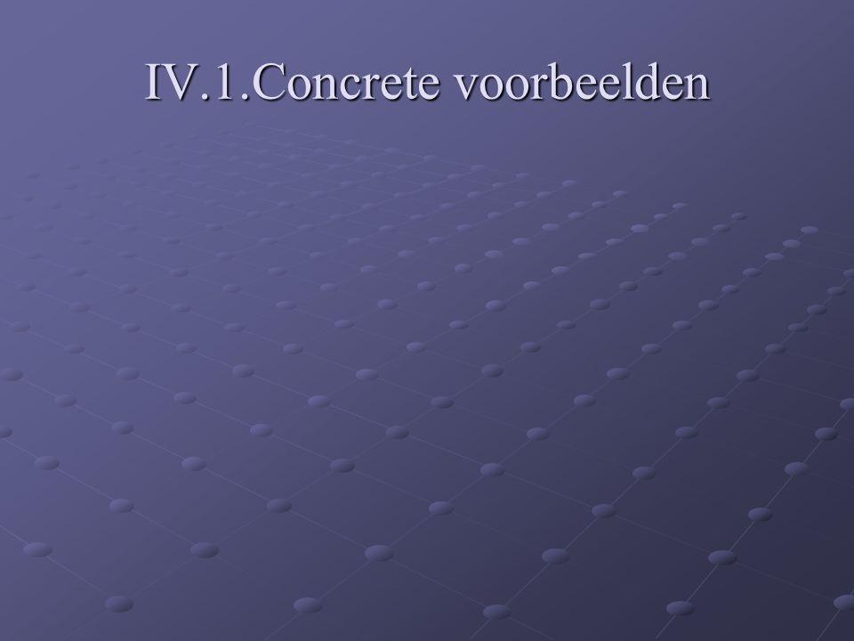 IV.1.Concrete voorbeelden