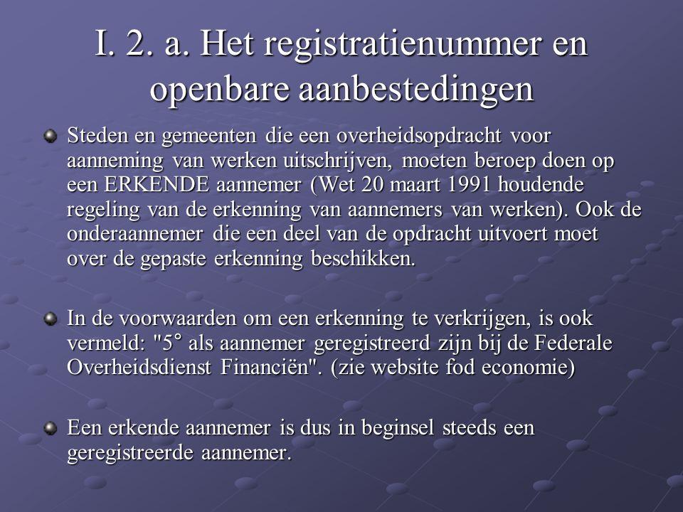 I. 2. a. Het registratienummer en openbare aanbestedingen Steden en gemeenten die een overheidsopdracht voor aanneming van werken uitschrijven, moeten