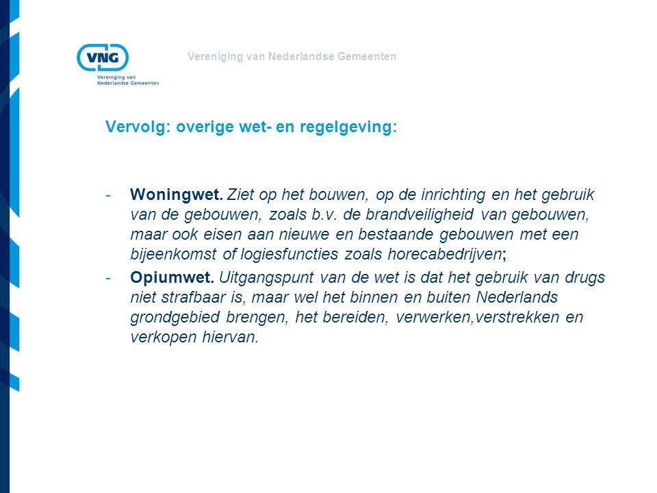 Vereniging van Nederlandse Gemeenten Vervolg: overige wet- en regelgeving: -Woningwet.