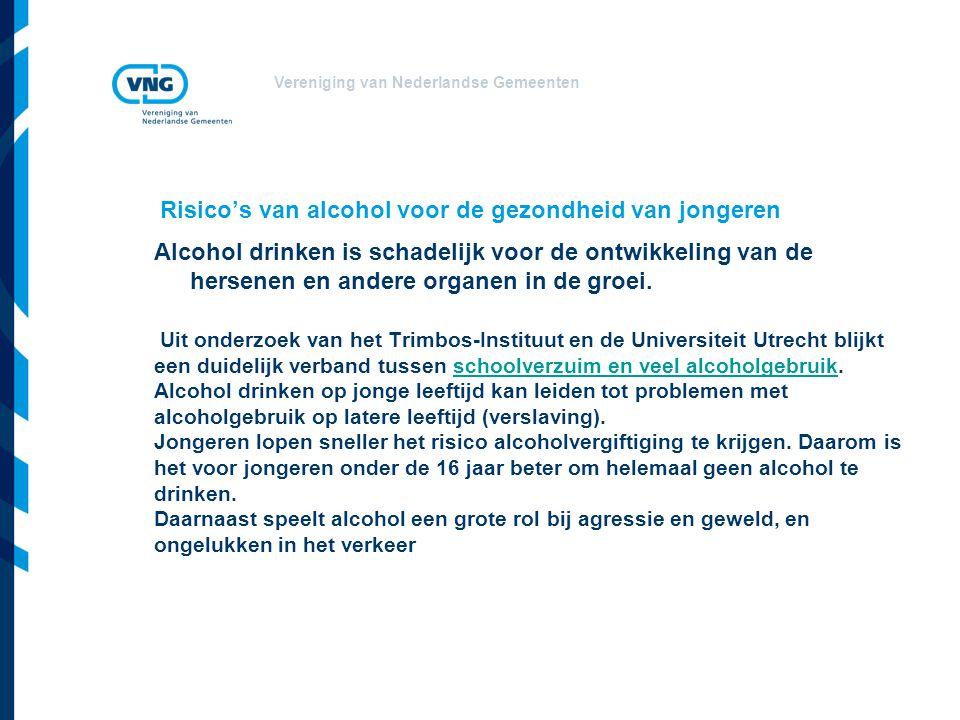 Vereniging van Nederlandse Gemeenten Risico's van alcohol voor de gezondheid van jongeren Uit onderzoek van het Trimbos-Instituut en de Universiteit Utrecht blijkt een duidelijk verband tussen schoolverzuim en veel alcoholgebruik.
