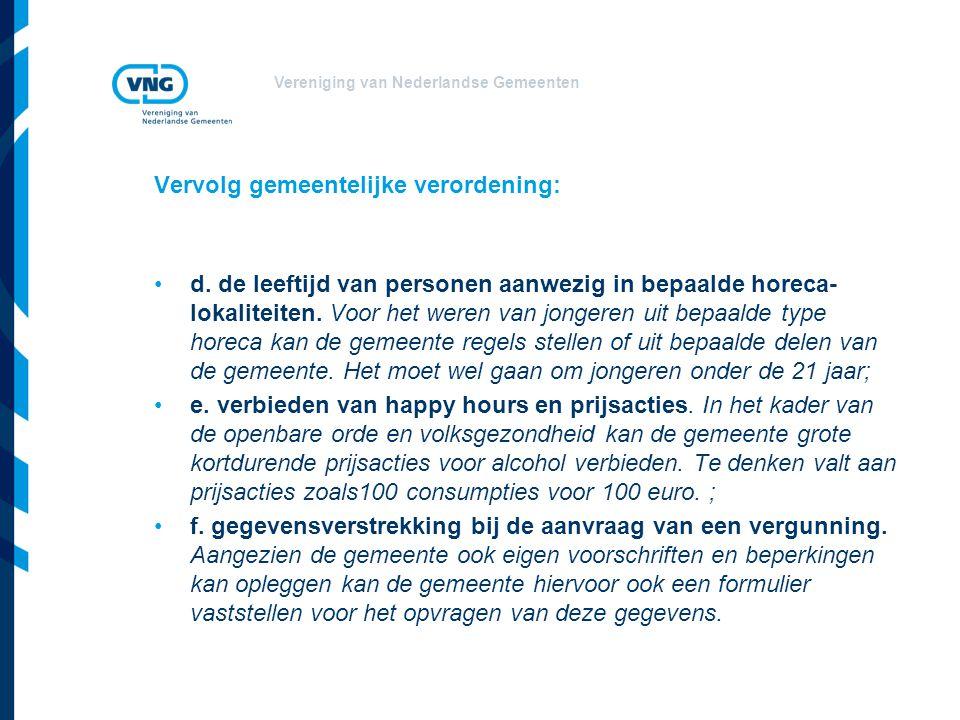 Vereniging van Nederlandse Gemeenten Vervolg gemeentelijke verordening: d.