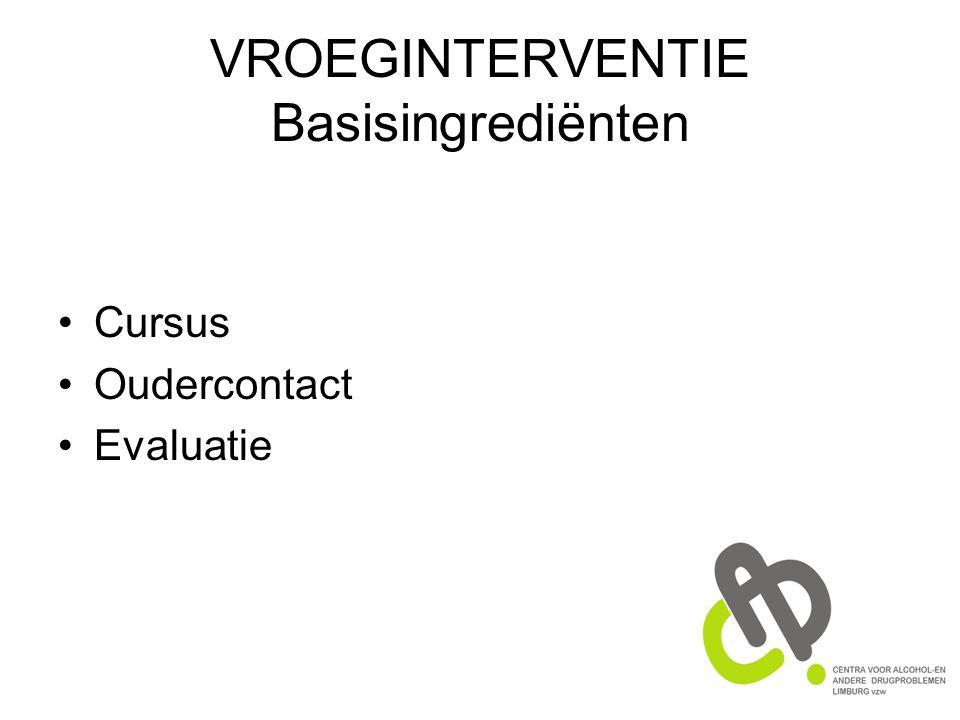VROEGINTERVENTIE Basisingrediënten Cursus Oudercontact Evaluatie