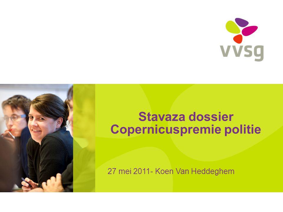 Stavaza dossier Copernicuspremie politie 27 mei 2011- Koen Van Heddeghem