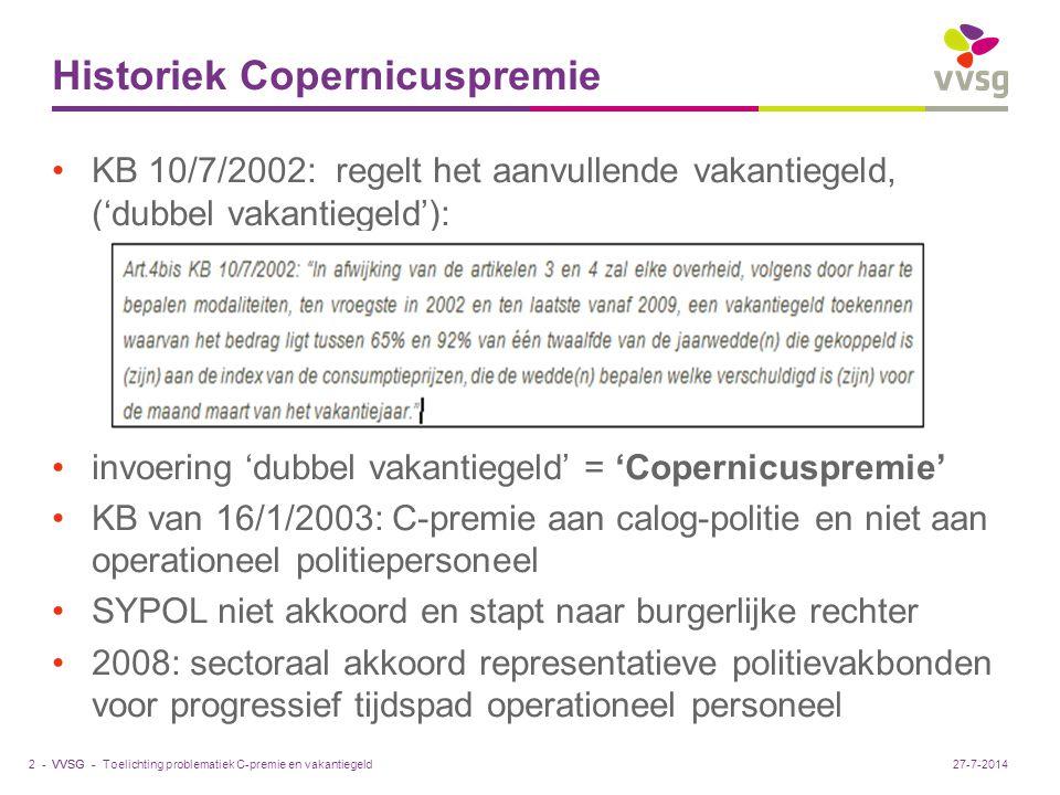 VVSG - Historiek Copernicuspremie KB 10/7/2002: regelt het aanvullende vakantiegeld, ('dubbel vakantiegeld'): invoering 'dubbel vakantiegeld' = 'Coper