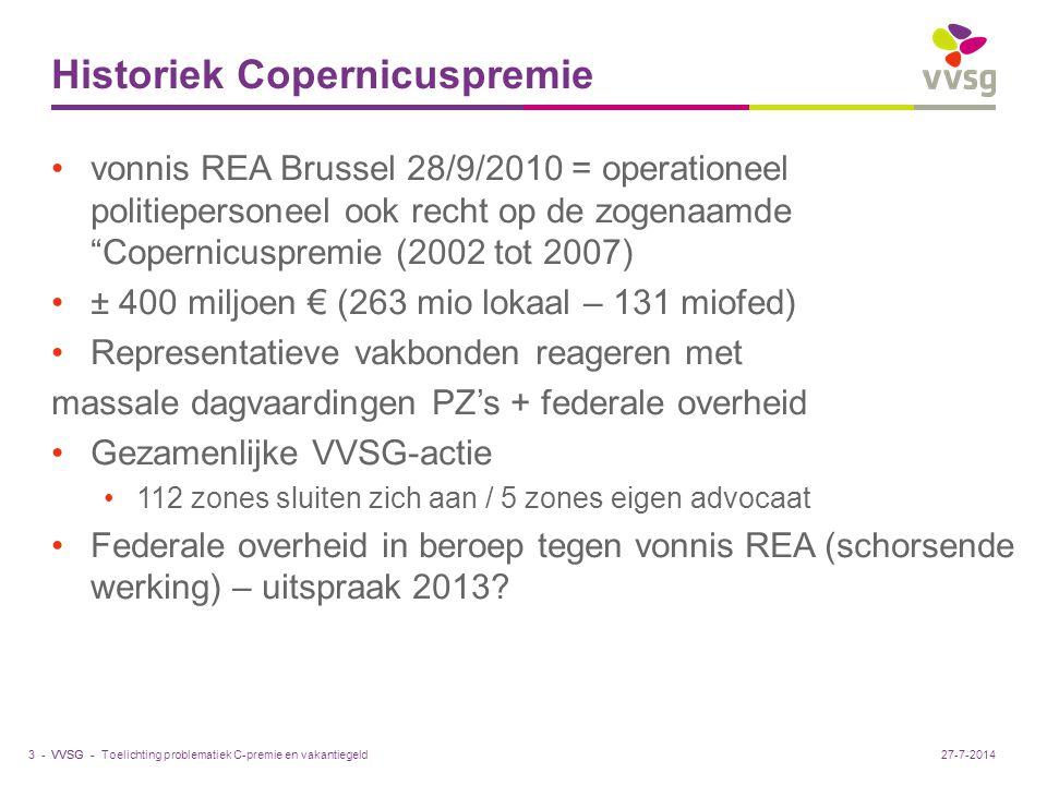 VVSG - Historiek Copernicuspremie Toelichting problematiek C-premie en vakantiegeld3 -27-7-2014 vonnis REA Brussel 28/9/2010 = operationeel politieper