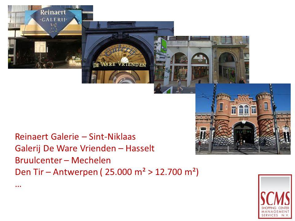 Reinaert Galerie – Sint-Niklaas Galerij De Ware Vrienden – Hasselt Bruulcenter – Mechelen Den Tir – Antwerpen ( 25.000 m² > 12.700 m²) …