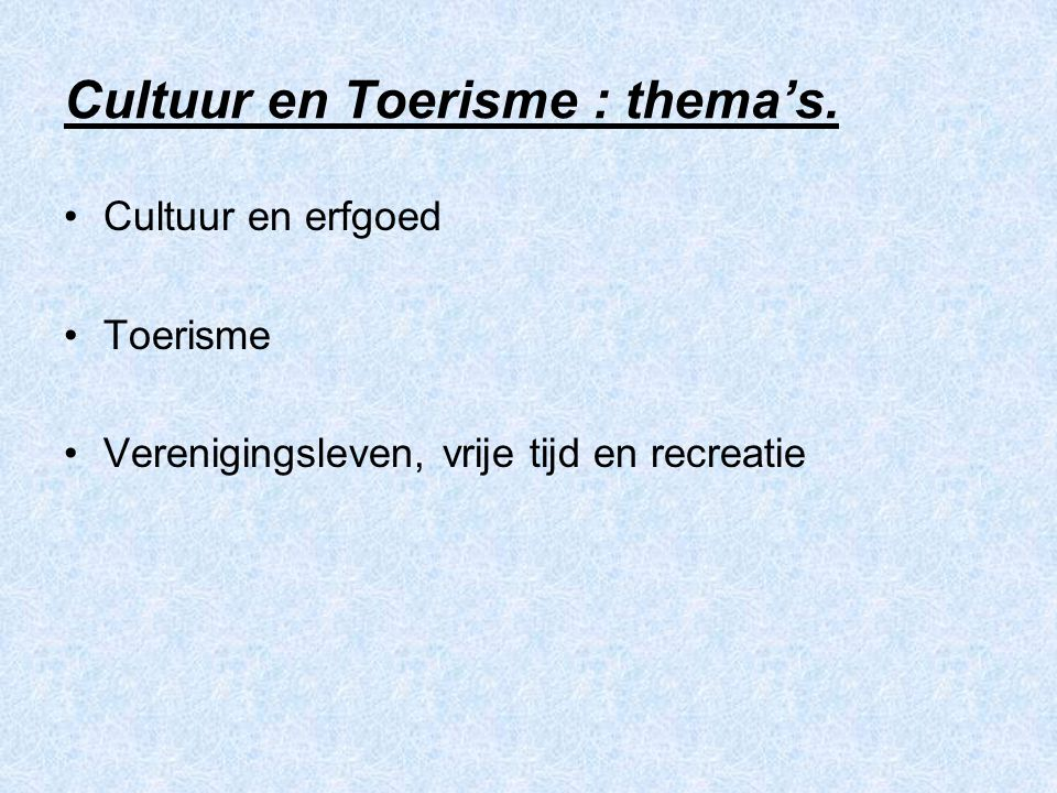 Cultuur en Toerisme : thema's.