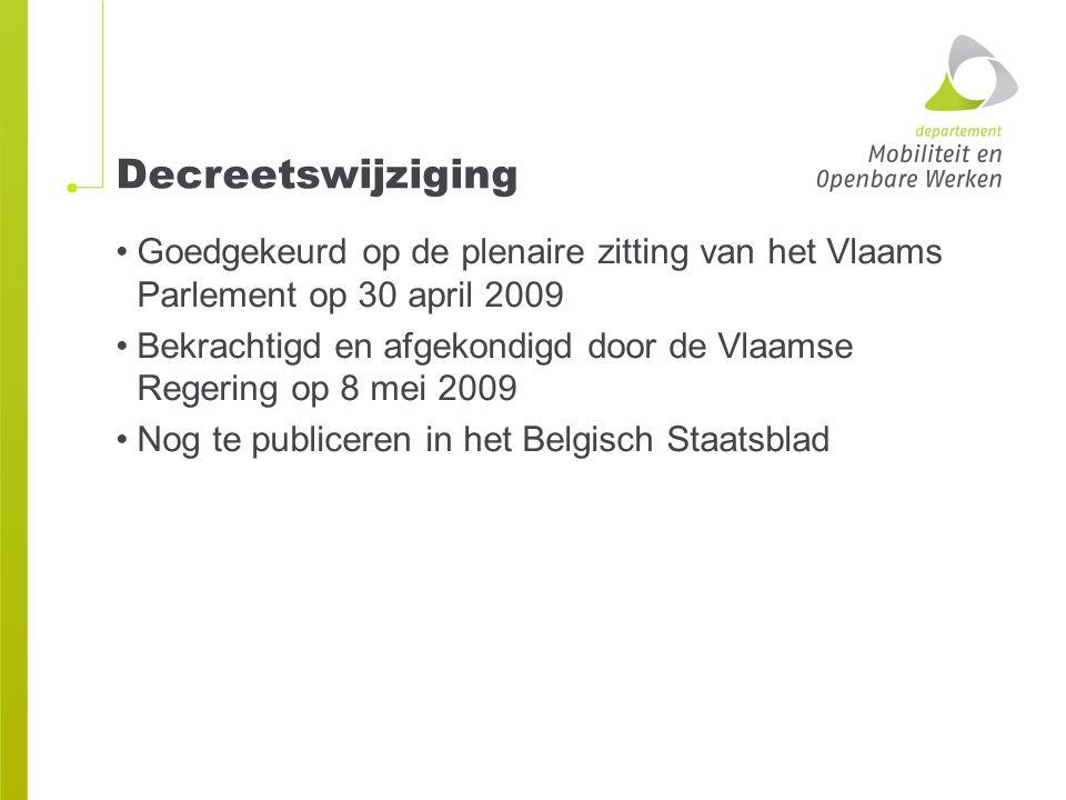 Decreetswijziging Goedgekeurd op de plenaire zitting van het Vlaams Parlement op 30 april 2009 Bekrachtigd en afgekondigd door de Vlaamse Regering op