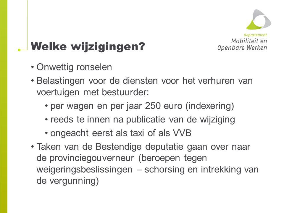 Welke wijzigingen? Onwettig ronselen Belastingen voor de diensten voor het verhuren van voertuigen met bestuurder: per wagen en per jaar 250 euro (ind