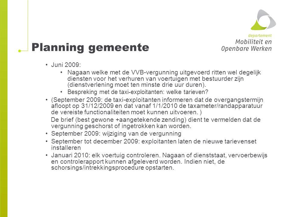 Planning gemeente Juni 2009: Nagaan welke met de VVB-vergunning uitgevoerd ritten wel degelijk diensten voor het verhuren van voertuigen met bestuurde
