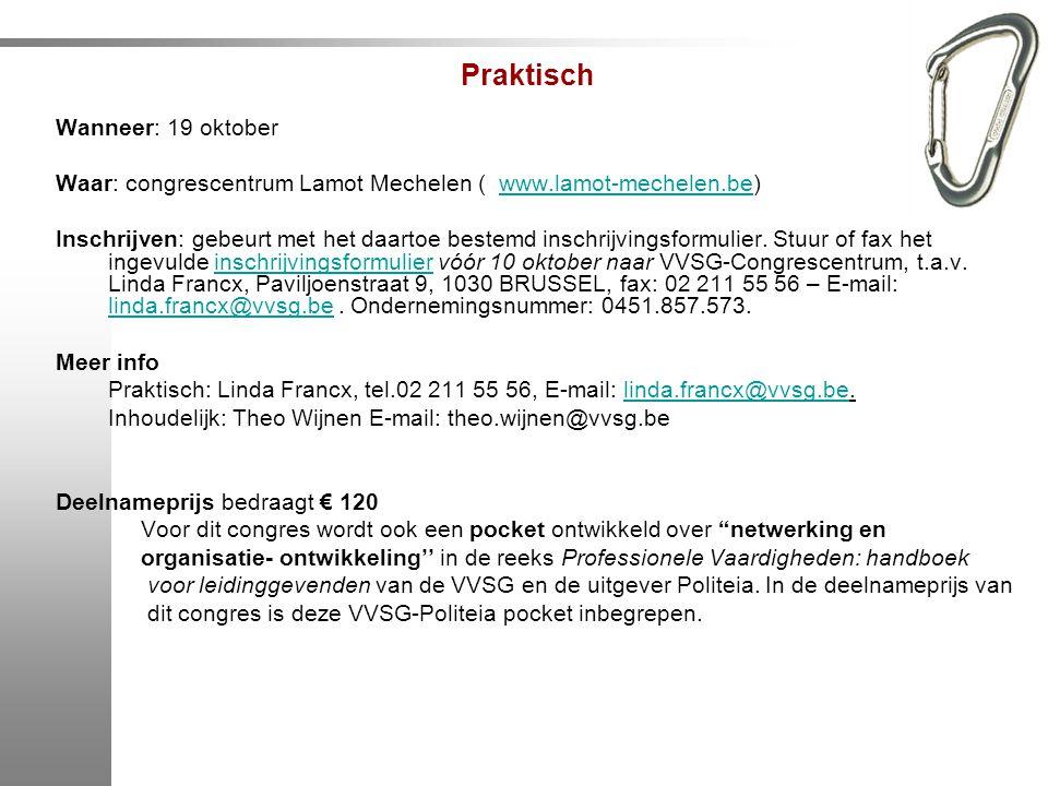 Praktisch Wanneer: 19 oktober Waar: congrescentrum Lamot Mechelen ( www.lamot-mechelen.be)www.lamot-mechelen.be Inschrijven: gebeurt met het daartoe b