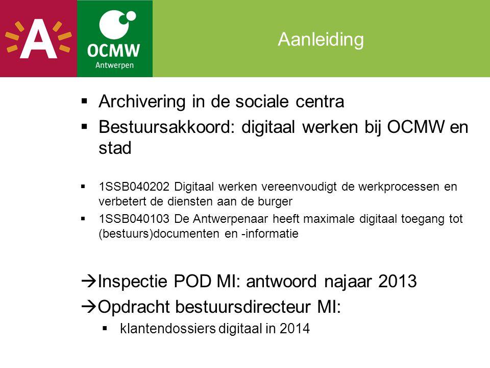  Archivering in de sociale centra  Bestuursakkoord: digitaal werken bij OCMW en stad  1SSB040202 Digitaal werken vereenvoudigt de werkprocessen en
