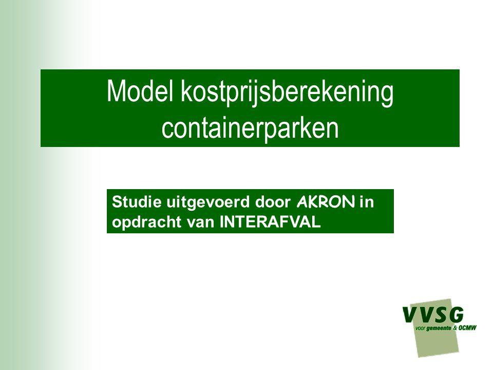 Model kostprijsberekening containerparken Studie uitgevoerd door AKRON in opdracht van INTERAFVAL