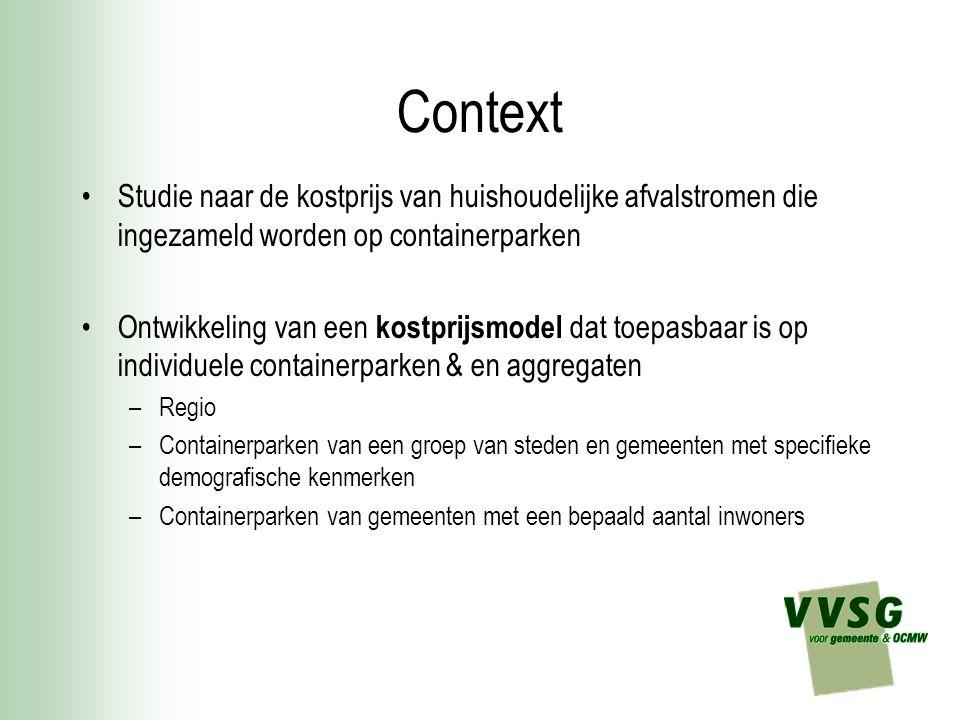 Context Studie naar de kostprijs van huishoudelijke afvalstromen die ingezameld worden op containerparken Ontwikkeling van een kostprijsmodel dat toep
