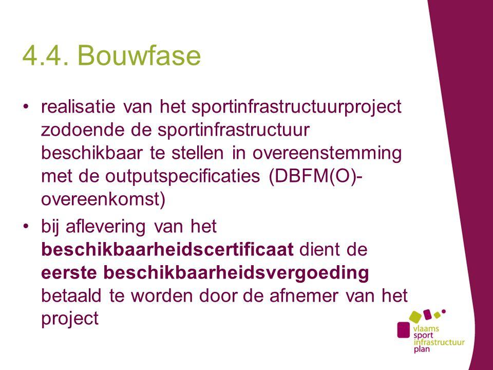realisatie van het sportinfrastructuurproject zodoende de sportinfrastructuur beschikbaar te stellen in overeenstemming met de outputspecificaties (DBFM(O)- overeenkomst) bij aflevering van het beschikbaarheidscertificaat dient de eerste beschikbaarheidsvergoeding betaald te worden door de afnemer van het project 4.4.