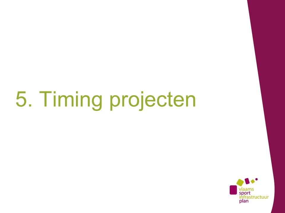 5. Timing projecten