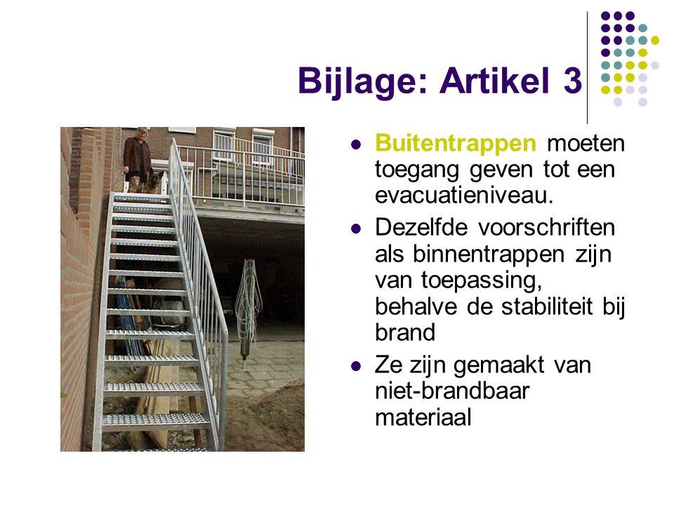 Bijlage: Artikel 3 Buitentrappen moeten toegang geven tot een evacuatieniveau. Dezelfde voorschriften als binnentrappen zijn van toepassing, behalve d