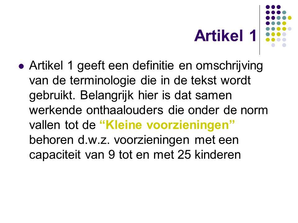 Artikel 1 Artikel 1 geeft een definitie en omschrijving van de terminologie die in de tekst wordt gebruikt. Belangrijk hier is dat samen werkende onth
