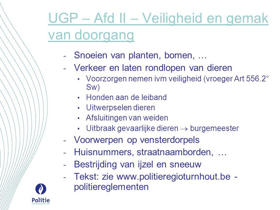 UGP – Afd II – Veiligheid en gemak van doorgang - Snoeien van planten, bomen, … - Verkeer en laten rondlopen van dieren Voorzorgen nemen ivm veilighei
