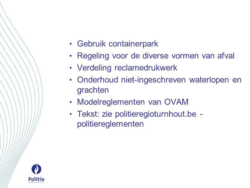 Gebruik containerpark Regeling voor de diverse vormen van afval Verdeling reclamedrukwerk Onderhoud niet-ingeschreven waterlopen en grachten Modelregl