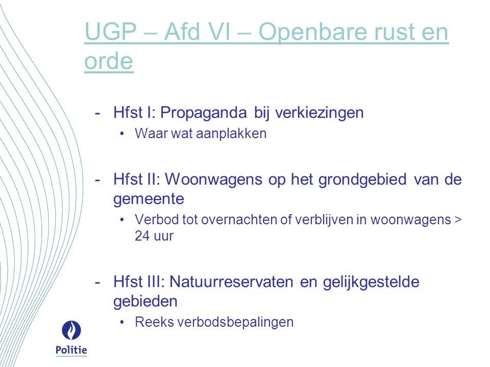 UGP – Afd VI – Openbare rust en orde -Hfst I: Propaganda bij verkiezingen Waar wat aanplakken -Hfst II: Woonwagens op het grondgebied van de gemeente