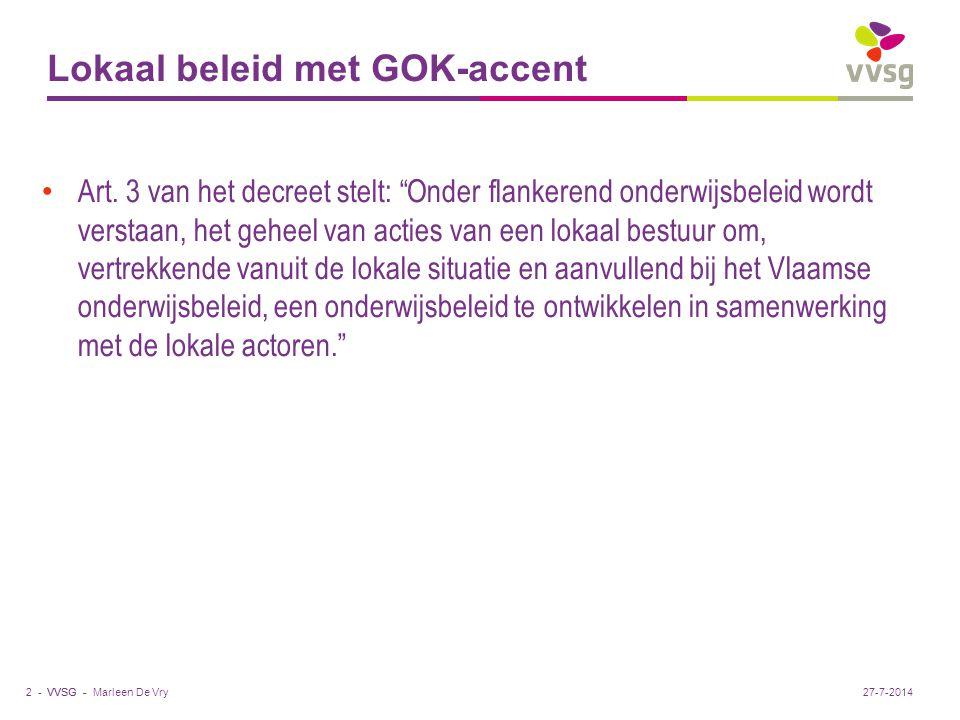 """VVSG - Lokaal beleid met GOK-accent Art. 3 van het decreet stelt: """"Onder flankerend onderwijsbeleid wordt verstaan, het geheel van acties van een loka"""
