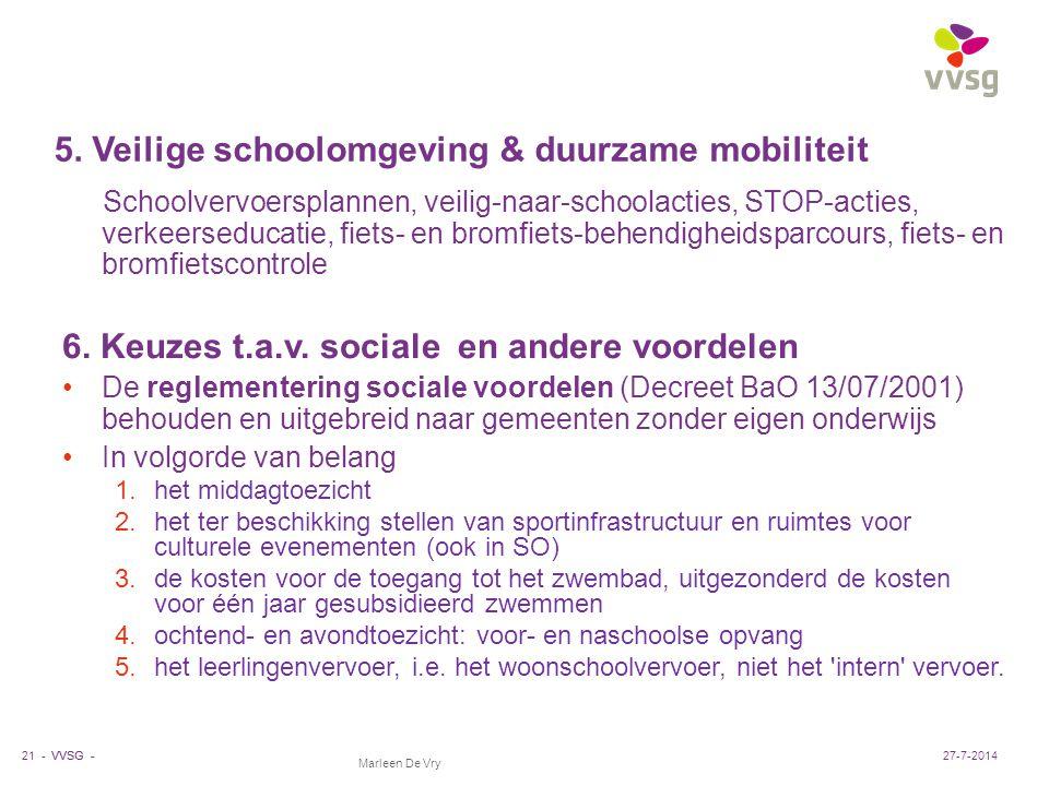 VVSG - Marleen De Vry 5. Veilige schoolomgeving & duurzame mobiliteit Schoolvervoersplannen, veilig-naar-schoolacties, STOP-acties, verkeerseducatie,